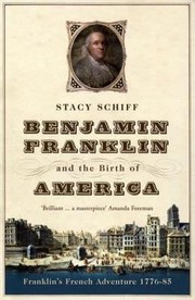 Cover of: Benjamin Franklin And The Birth Of America Franklins French Adventure 177685