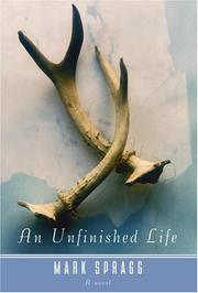Cover of: An unfinished life | Mark Spragg