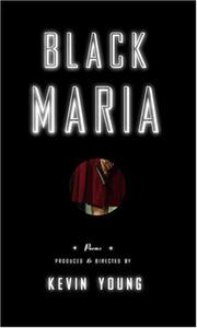 Cover of: Black Maria | Young, Kevin.