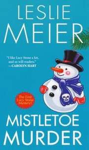 Cover of: Mistletoe Murder A Lucy Stone Mystery