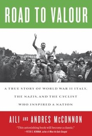 Cover of: Road To Valor A True Story Of World War Ii Italy The Nazis And The Cyclist Who Inspired A Nation