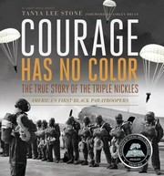 Cover of: Courage Has No Color The True Story Of The Triple Nickles Americas First Black Paratroopers