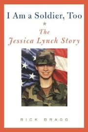 Cover of: I Am a Soldier, Too: The Jessica Lynch Story