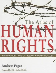 Cover of: The Atlas Of Human Rights Mapping Violations Of Freedom Around The Globe