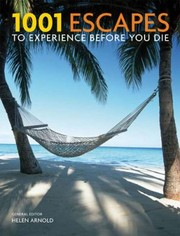 Cover of: 1001 Escapes To Experience Before You Die
