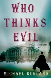 Cover of: Who Thinks Evil A Professor Moriarty Novel
