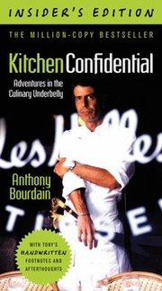 Cover of: Kitchen Confidential Adventures In The Culinary Underbelly