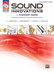 Cover of: Sound Innovations For Concert Band Book 2 A Revolutionary Method For Earlyintermediate Musicians Bflat Bass Clarinet