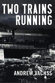 Two trains running by Andrew Vachss, Andrew H. Vachss