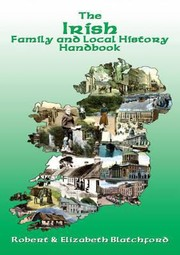 Cover of: The Irish Family And Local History Handbook