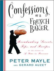 Cover of: Confessions of a French Baker: Breadmaking Secrets, Tips, and Recipes