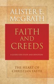 Cover of: Faith And Creeds A Guide For Study And Devotion