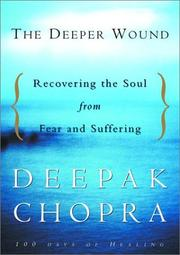 Cover of: The Deeper Wound: recovering the soul from fear and suffering