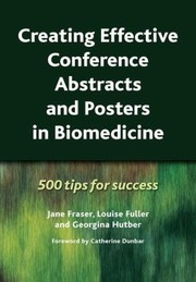 Cover of: Creating Effective Conference Abstracts And Posters In Biomedicine 500 Tips For Success