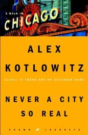 Cover of: Never a city so real | Alex Kotlowitz