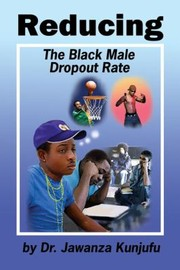 Cover of: Reducing The Black Male Dropout Rate