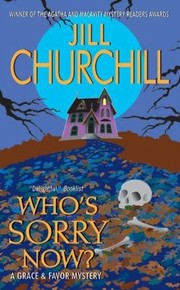 Cover of: Whos Sorry Now A Grace Favor Mystery