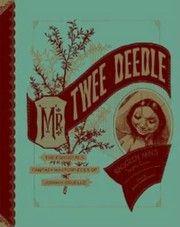 Cover of: Mr Twee Deedle Raggedy Anns Sprightly Cousin The Forgotten Fantasy Masterpieces Of Johnny Gruelle