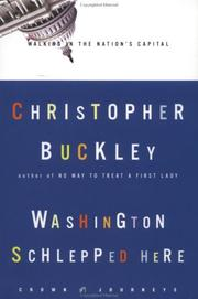 Cover of: Washington schlepped here | Christopher Buckley