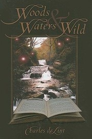 Cover of: Woods Waters Wild Collected Early Stories Volume 3 High Fantasy Stories