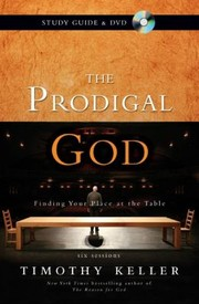 Cover of: The Prodigal God Finding Your Place At The Table