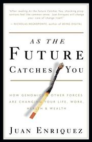 As the Future Catches You by Juan Enriquez