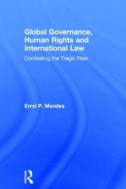 Cover of: Global Governance Human Rights And International Law Combating The Tragic Flaw