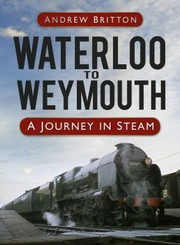 Cover of: Waterloo To Weymouth A Journey In Steam