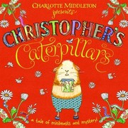 Cover of: Christophers Caterpillars A Tale Of Minibeasts And Mystery