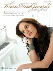 Cover of: The Kara Dioguardi Songbook Piano Vocal Guitar