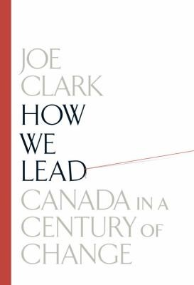 How We Lead Canada In A Century Of Change by