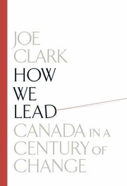 Cover of: How We Lead Canada In A Century Of Change |