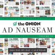 Cover of: The Onion Ad Nauseam 2004 Day-by-Day Calendar | Onion Editors