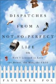 Cover of: Dispatches from a Not-So-Perfect Life
