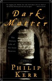 Cover of: Dark Matter: The Private Life of Sir Isaac Newton: A Novel