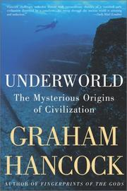 Cover of: Underworld: The Mysterious Origins of Civilization
