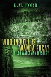 Cover of: Who In Hell Is Wanda Fuca A Leo Waterman Mystery