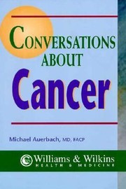 Cover of: Conversations About Cancer A Patients Guide To Informed Decision Making