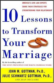 Cover of: Ten Lessons to Transform Your Marriage | John Phd Gottman