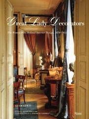 Cover of: The Great Lady Decorators The Women Who Defined Interior Design 18701955