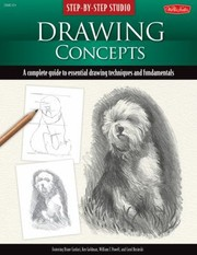 Cover of: Drawing Concepts A Complete Guide To Essential Drawing Techniques And Fundamentals