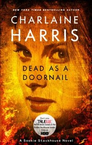 Cover of: Dead As A Doornail A Sookie Stackhouse Novel