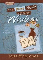 Cover of: The Busy Moms Guide to Wisdom