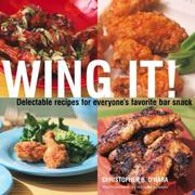 Cover of: Wing It!: Delectable Recipes for Everyone's Favorite Bar Snack