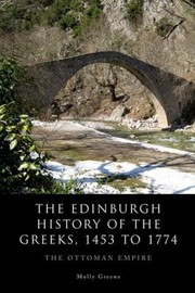 Cover of: The Edinburgh History of the Greeks 1453 to 1774
