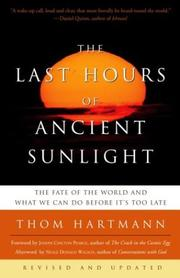 Cover of: The last hours of ancient sunlight | Thom Hartmann