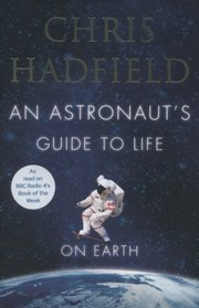 Cover of: An Astronauts Guide To Life On Earth