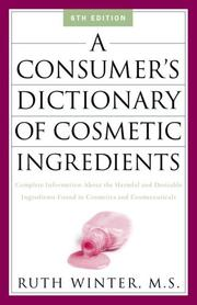 Cover of: A consumer's dictionary of cosmetic ingredients | Ruth Winter