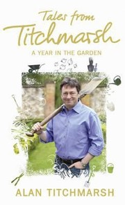 Cover of: Tales From Titchmarsh A Year In The Garden