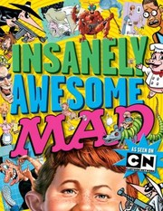 Cover of: Insanely Awesome Mad